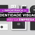 a-importacia-da-identidade-visual-para-sua-empresa