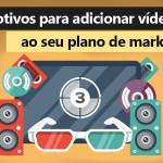 3-motivos-para-adicionar-vídeos-ao-seu-plano-de-marketing